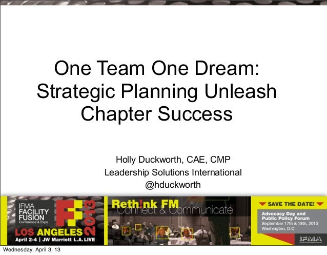 One Team One Dream:            Strategic Planning Unleash                 Chapter Success                           Holly ...