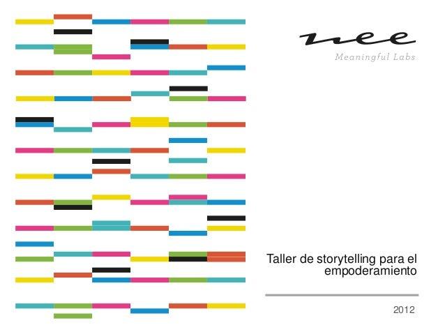 Taller de storytelling para el           empoderamiento                         2012