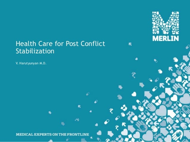 Health care for post conflict stabilization