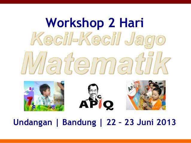 Workshop 2 HariUndangan | Bandung | 22 – 23 Juni 2013