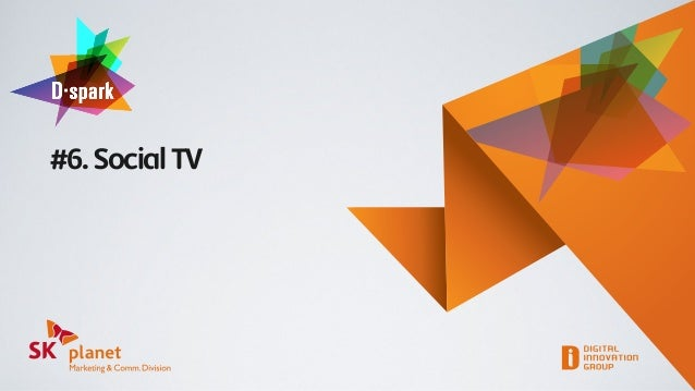 SK플래닛 M&C부문 D-spark #6 Social TV