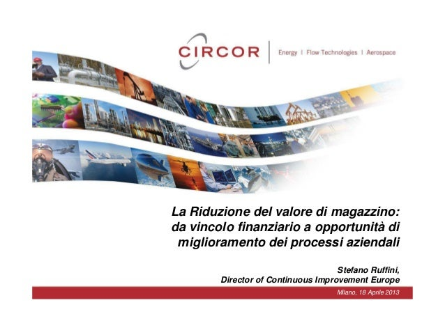 La Riduzione del valore di magazzino:da vincolo finanziario a opportunità dimiglioramento dei processi aziendaliStefano Ru...