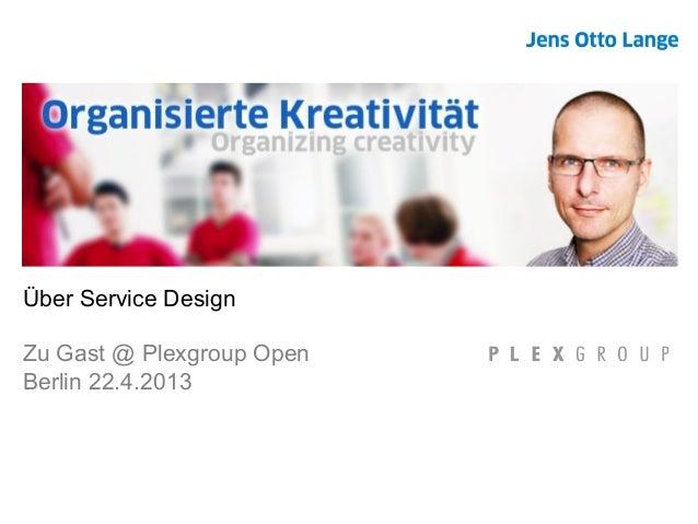 Über Service DesignZu Gast @ Plexgroup OpenBerlin 22.4.2013