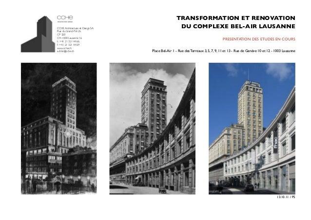 TRANSFORMATION ET RENOVATIONDU COMPLEXE BEL-AIR LAUSANNEPRESENTATION DES ETUDES EN COURSPlace Bel-Air 1 - Rue des Terreaux...