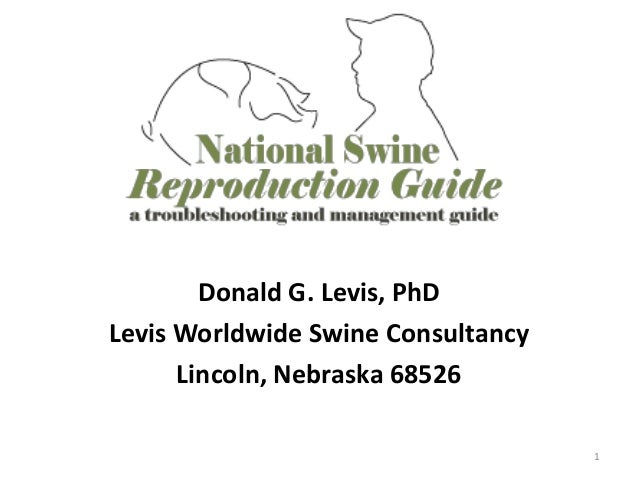 Donald G. Levis, PhD Levis Worldwide Swine Consultancy Lincoln, Nebraska 68526 1