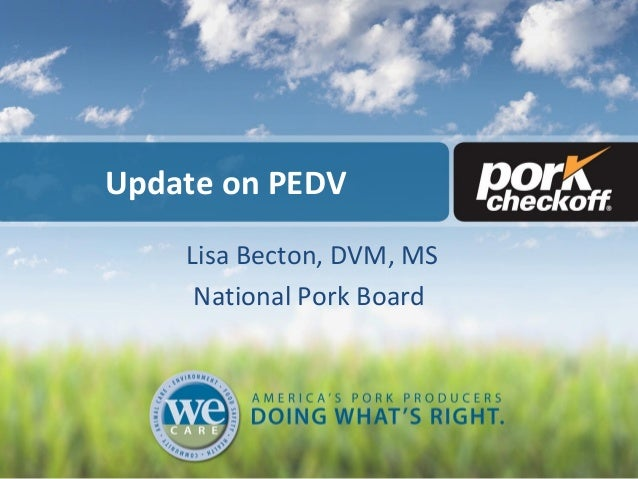 Dr. Lisa Becton and Dr. Tom Burkgren - Update on Porcine Epidemic Diarrhea Virus (PEDV): What is it and how will it affect me?