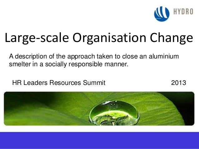 Large-scale organisation change by Trevor Hall, Hydro Aluminium