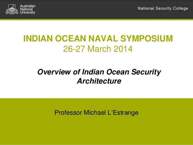 IONS Seminar 2014 - Session 1 - Overview of Indian Ocean Security Architecture