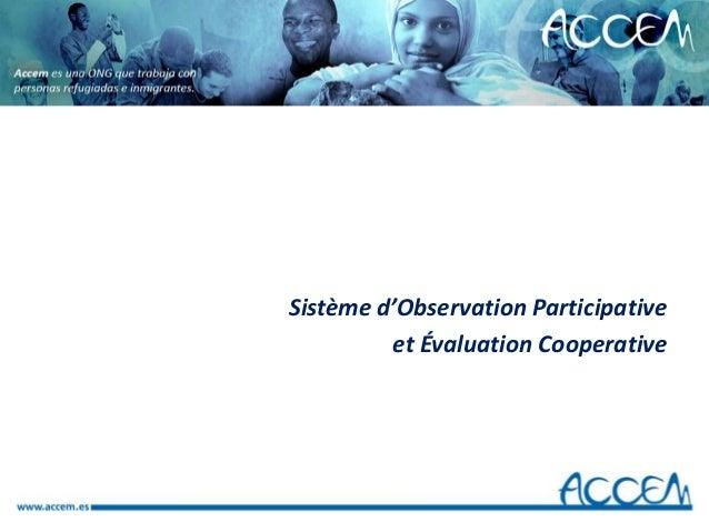 Sistème d'Observation Participativeet Évaluation Cooperative