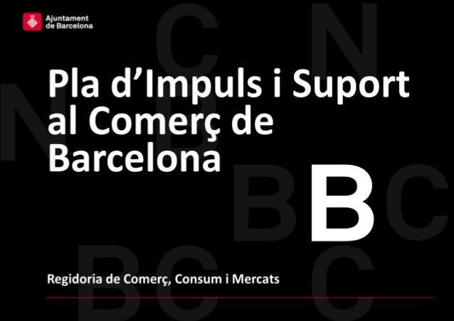 Pla d'impuls i suport alcomerç de la ciutat deBarcelona