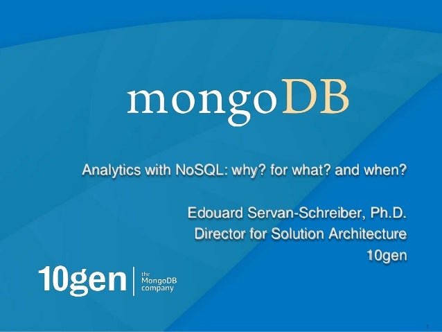 11Analytics with NoSQL: why? for what? and when?Edouard Servan-Schreiber, Ph.D.Director for Solution Architecture10gen