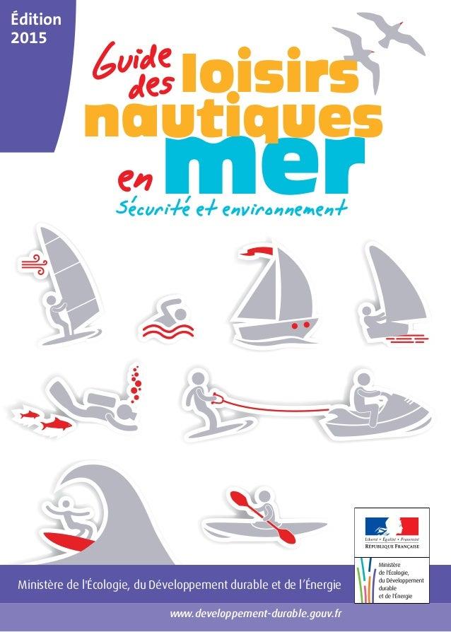 www.developpement-durable.gouv.fr enmerSécurité et environnement  loisirs nautiques Guidedes Ministère de l'Écologie, du...