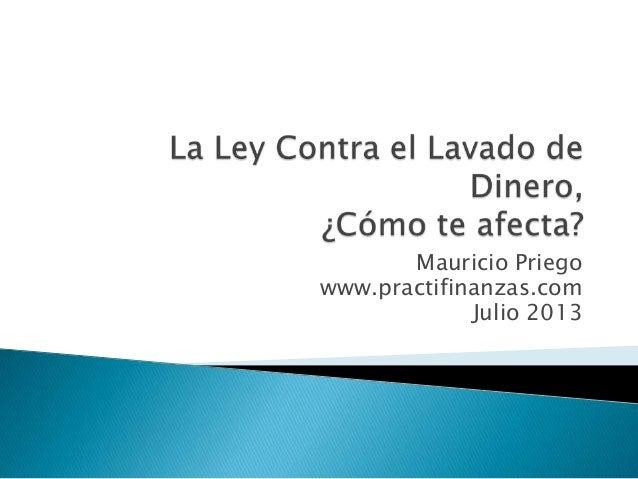 Mauricio Priego www.practifinanzas.com Julio 2013