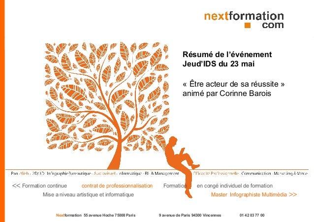 Nextformation 55 avenue Hoche 75008 Paris 9 avenue de Paris 94300 Vincennes 01 42 03 77 00<< Formation continue contrat de...