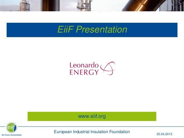 25.04.2013EiiF PresentationEuropean Industrial Insulation Foundationwww.eiif.org