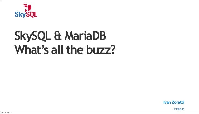 SkySQL & MariaDB What's all the buzz?