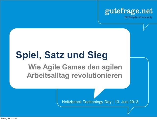 Spiel, Satz und Sieg Wie Agile Games den agilen Arbeitsalltag revolutionieren Holtzbrinck Technology Day   13. Juni 2013 F...