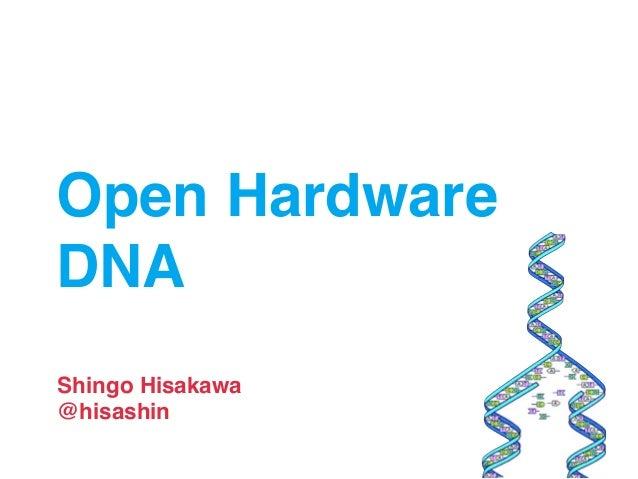 Open Hardware DNA