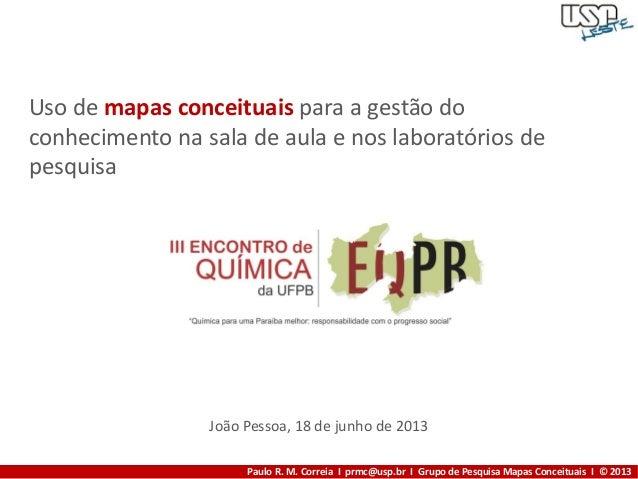Mini curso: Uso de mapas conceituais para a gestão do conhecimento na sala de aula e nos laboratórios de pesquisa (v.2013)