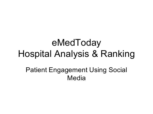 eMedTodayHospital Analysis & RankingPatient Engagement Using SocialMedia