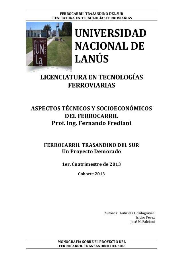 FERROCARRIL TRASANDINO DEL SUR LIENCIATURA EN TECNOLOGÍAS FERROVIARIAS  UNIVERSIDAD NACIONAL DE LANÚS LICENCIATURA EN TECN...