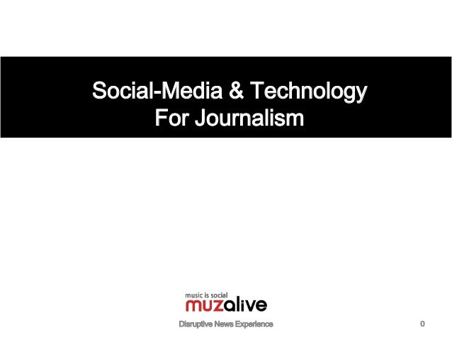 Social media&Technology For a Better Journalism V.13.07.05