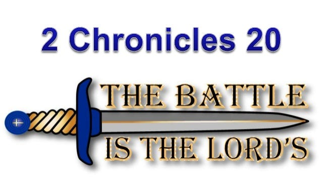130707 the battle is the lord's   2 chronicles 20 abridged