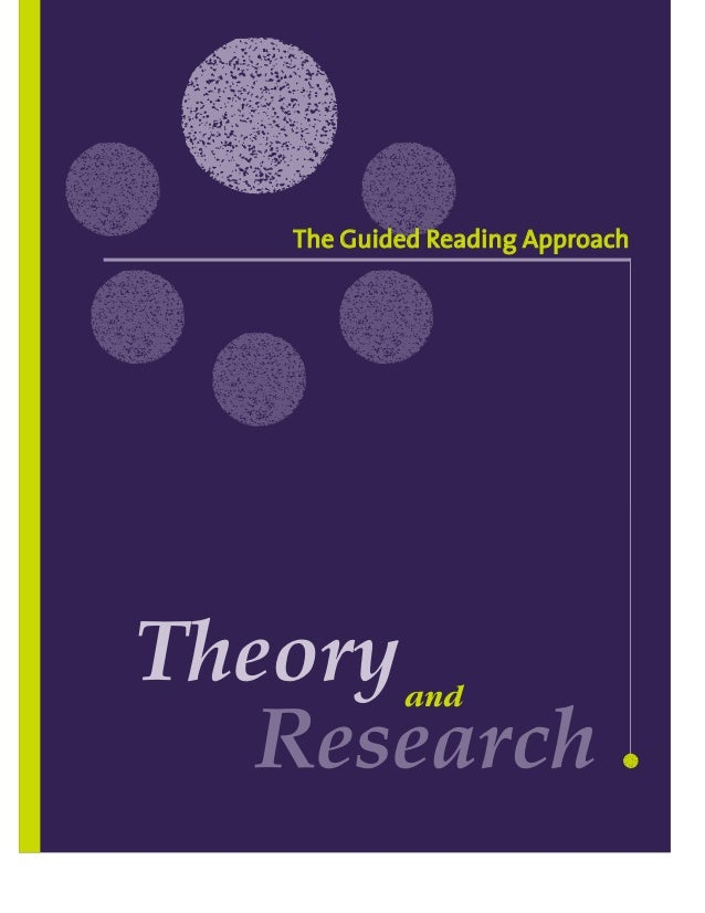 The Guided Reading Approach Theoryand Research