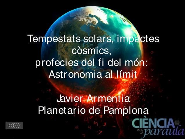 Tormentas Solares, Impactos Cósmicos, Profecías del Fin del Mundo: Astronomía Al Límite