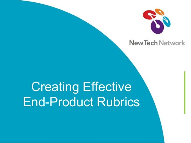 Creating Effective End-Product Rubrics