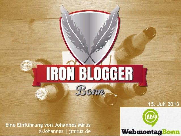 Ironblogger Bonn – Vorstellung Webmontag Bonn