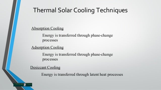 Solar Cooling Techniques Solar Cooling Techniques