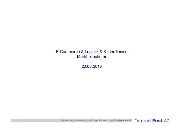 1! Mitglied im Bundesverband Kurier, Express und Postdienste e.V.! E-Commerce & Logistik & Kurierdienste ! Marktteilnehmer...