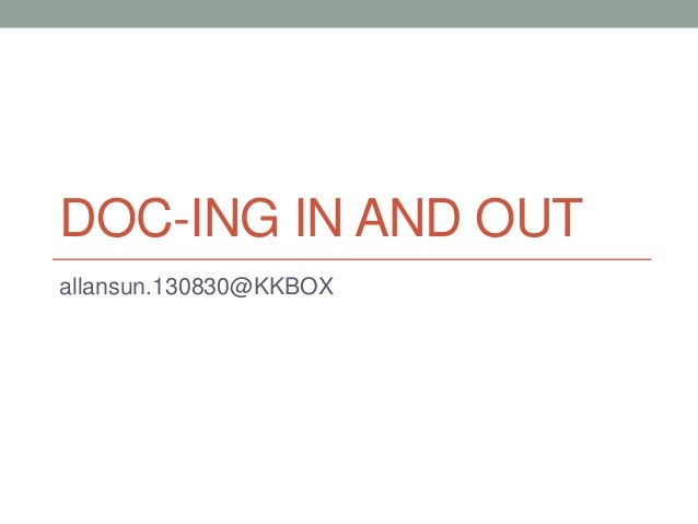 DOC-ING IN AND OUT allansun.130830@KKBOX