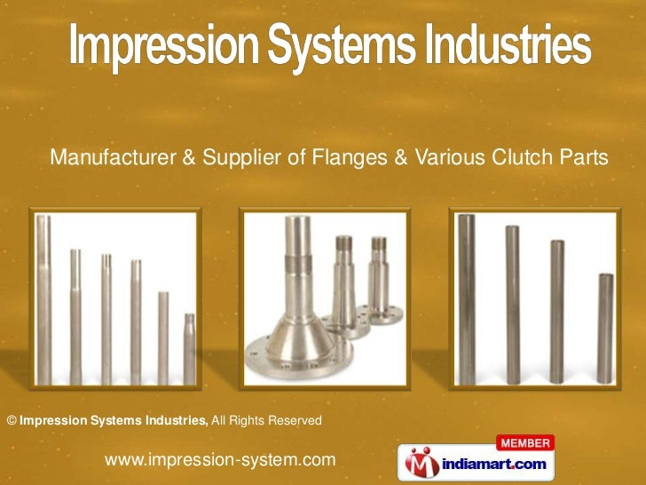 Manufacturer & Supplier of Flanges & Various Clutch Parts© Impression Systems Industries, All Rights Reserved             ...