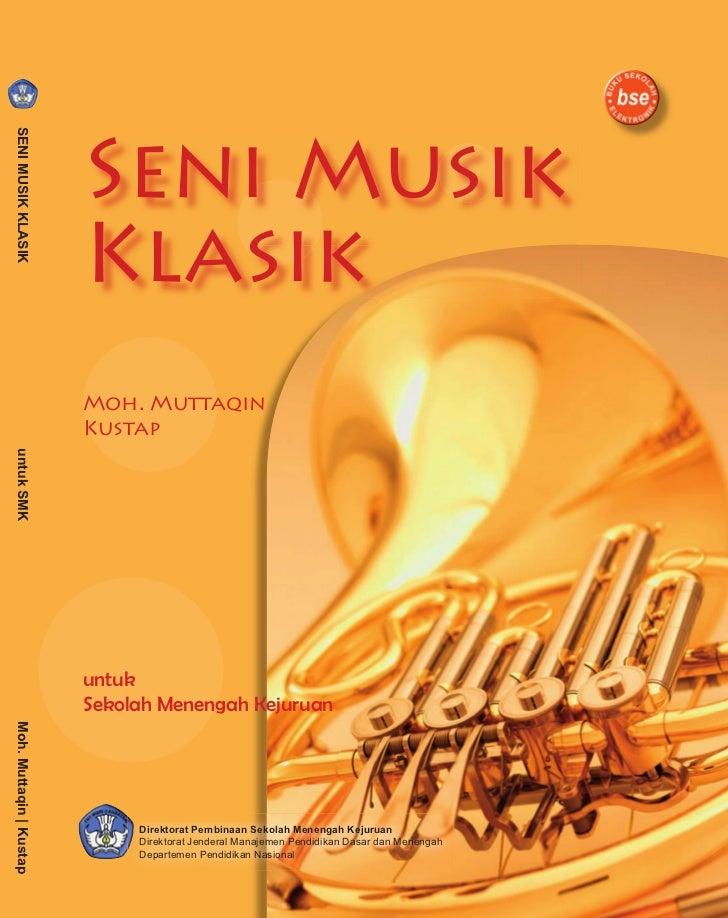 Seni Musik SENI MUSIK KLASIK                              Klasik                          Moh. Muttaqin                   ...