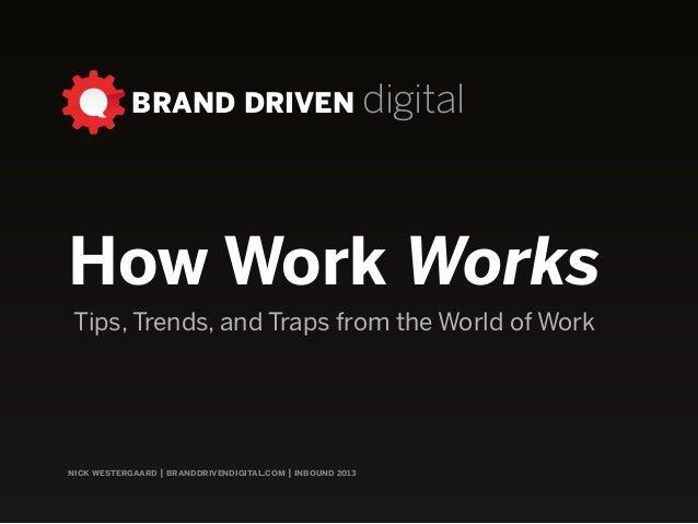 How Work Works: An #Inbound 13 Bold Talk