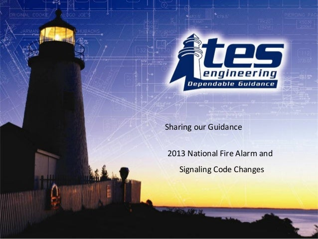 Sharing our Guidance 2013 National Fire Alarm and Signaling Code Changes