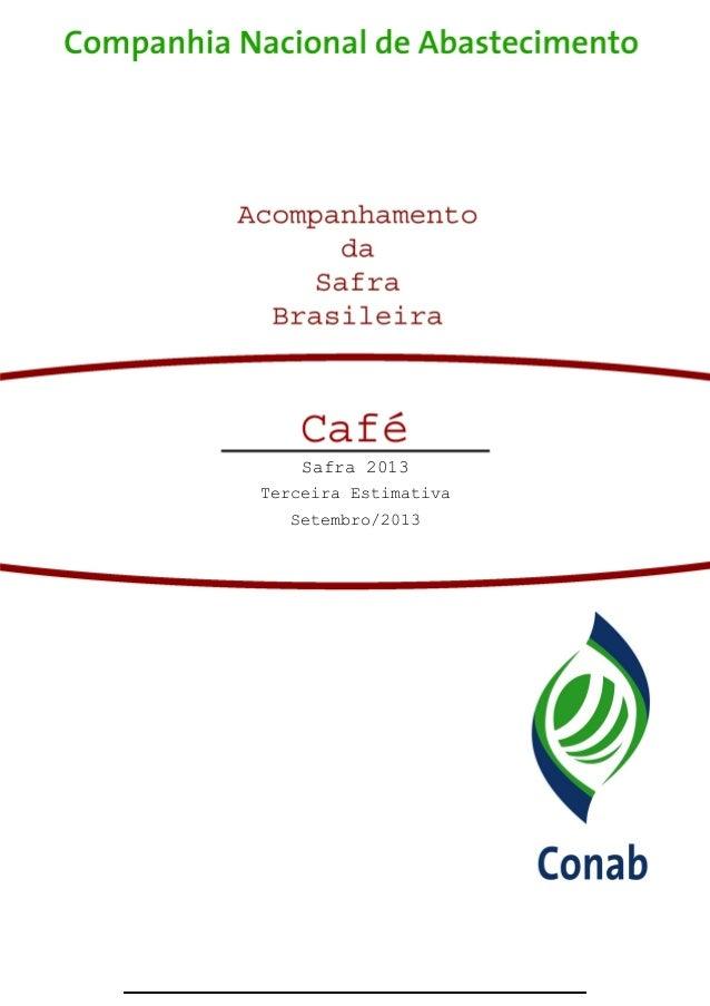 Avaliação da Safra Agrícola Cafeeira 2013 - Terceira Estimativa – Setembro/2013 1 Safra 2010/2011 Terceiro Levantamento Ja...