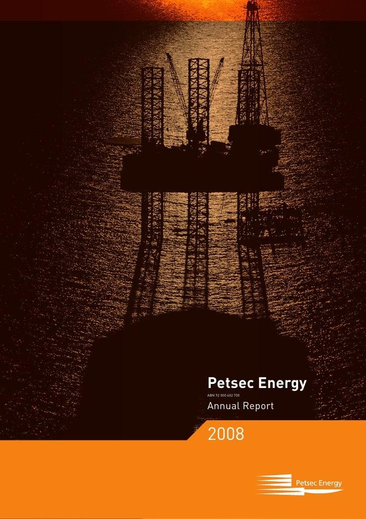 Petsec Energy ABN 92 000 602 700   Annual Report  2008