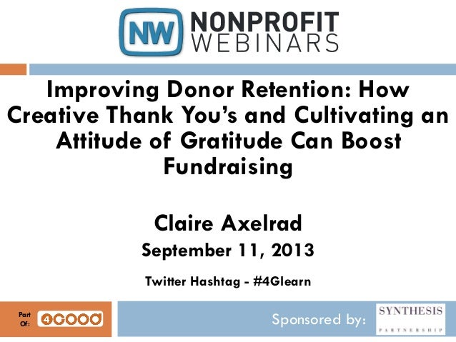 Sponsored by: Improving Donor Retention: How Creative Thank You's and Cultivating an Attitude of Gratitude Can Boost Fundr...