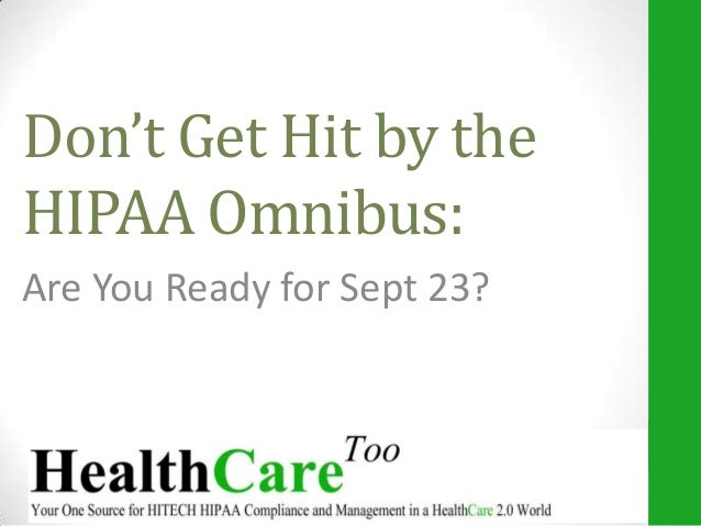 Don't Get Hit by the HIPAA Omnibus: Are You Ready for Sept 23?
