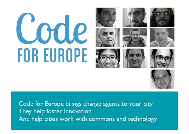 Code for Europe brings change agents to your city They help foster innovation And help cities work with commons and techno...