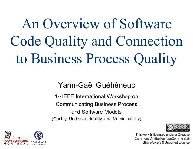 130924   yann-gael gueheneuc - an overview of software code quality and connection to business process quality