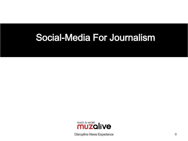 Disruptive News Experience 0 Social-Media For Journalism