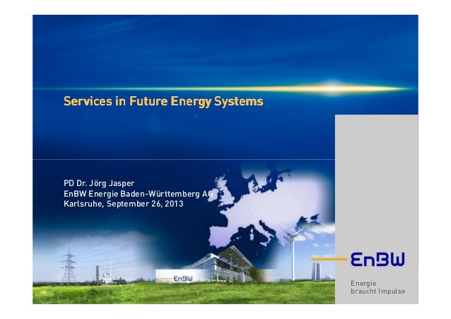 Energie braucht Impulse Services in Future Energy SystemsServices in Future Energy SystemsServices in Future Energy System...