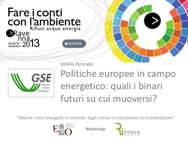 Politiche europee in campo energetico: quali i binari futuri su cui muoversi?