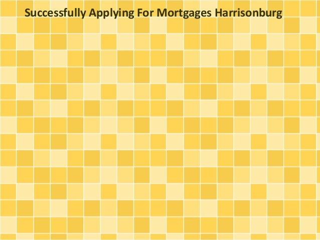 Successfully Applying For Mortgages Harrisonburg