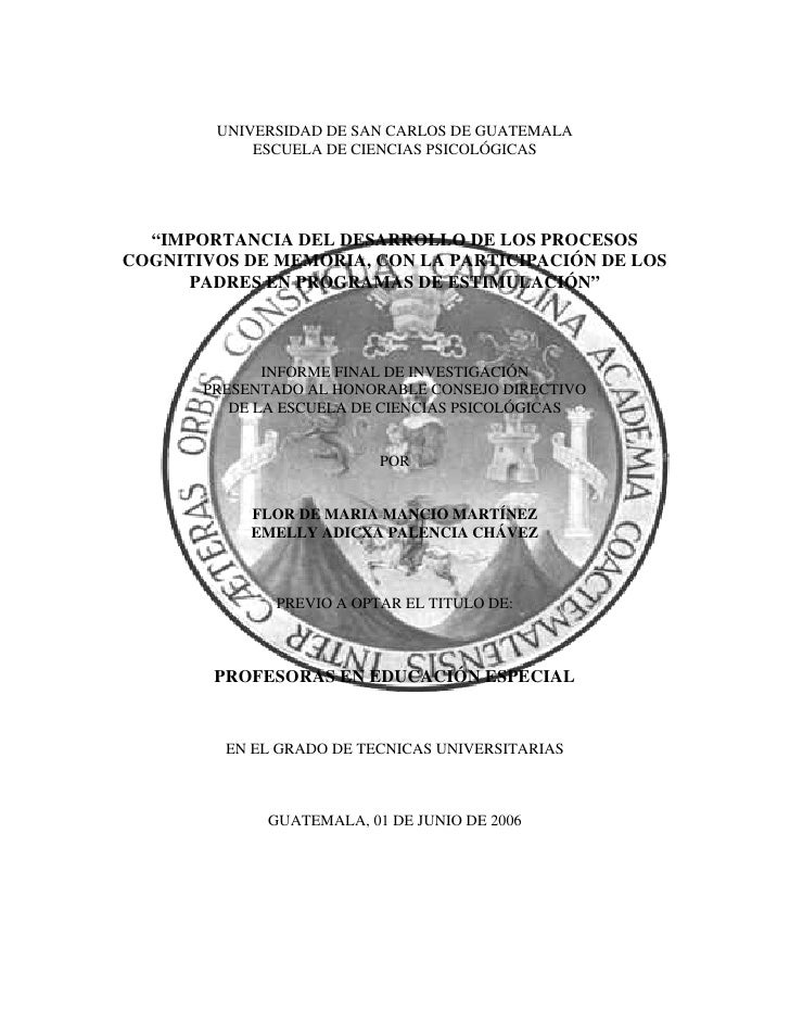 """UNIVERSIDAD DE SAN CARLOS DE GUATEMALA            ESCUELA DE CIENCIAS PSICOLÓGICAS  """"IMPORTANCIA DEL DESARROLLO DE LOS PRO..."""