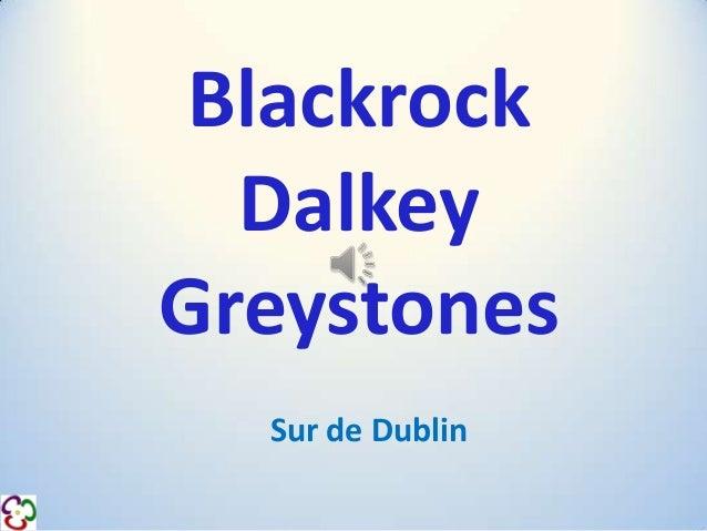 Blackrock Dalkey Greystones Sur de Dublin